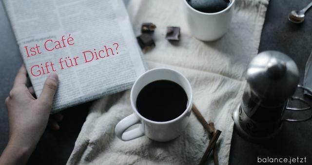 Ist Café Gift für Dich?